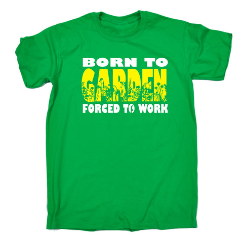 123t Men's Born To Garden Forced To Work Funny T-Shirt