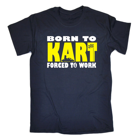 123t Men's Born To Kart Forced To Work Funny T-Shirt