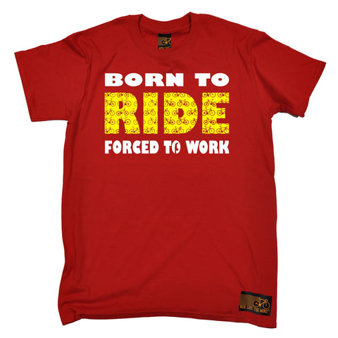 Ride Like The Wind Men's Born To Ride Forced To Work Cycling T-Shirt