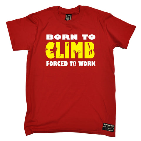 Adrenaline Addict Men's Born To Climb Forced To Work Rock Climbing T-Shirt