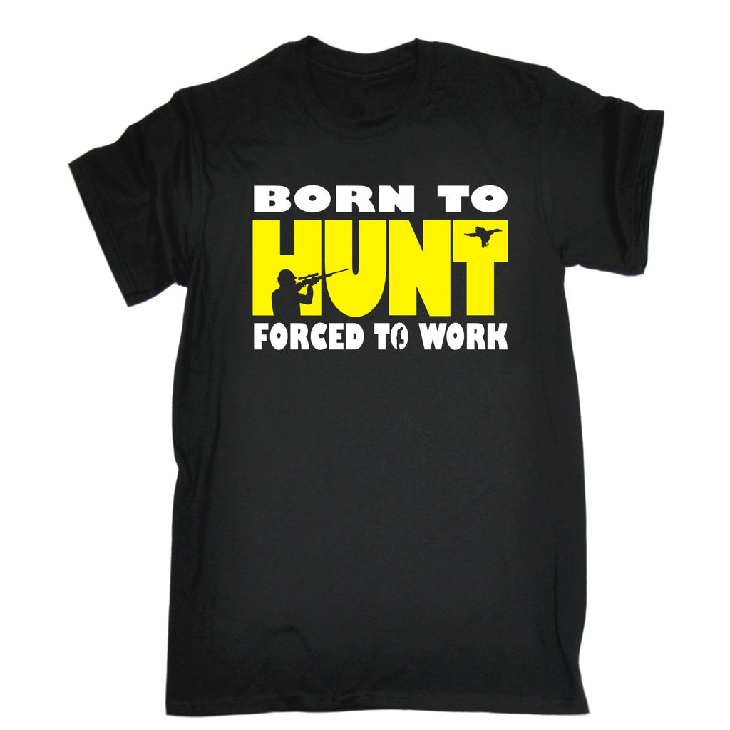 123t Men's Born To Hunt Forced To Work Funny T-Shirt
