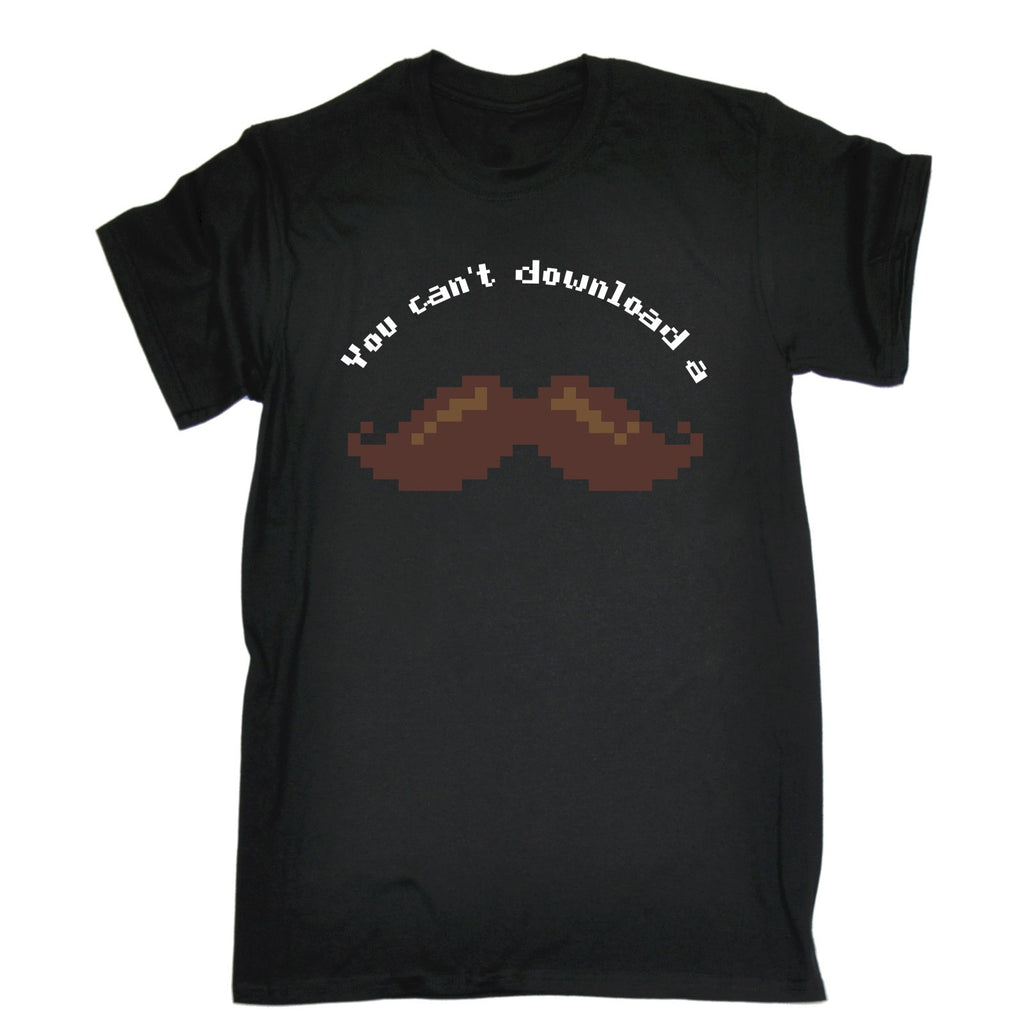 123t Men's You Can't Download A Moustache Funny T-Shirt
