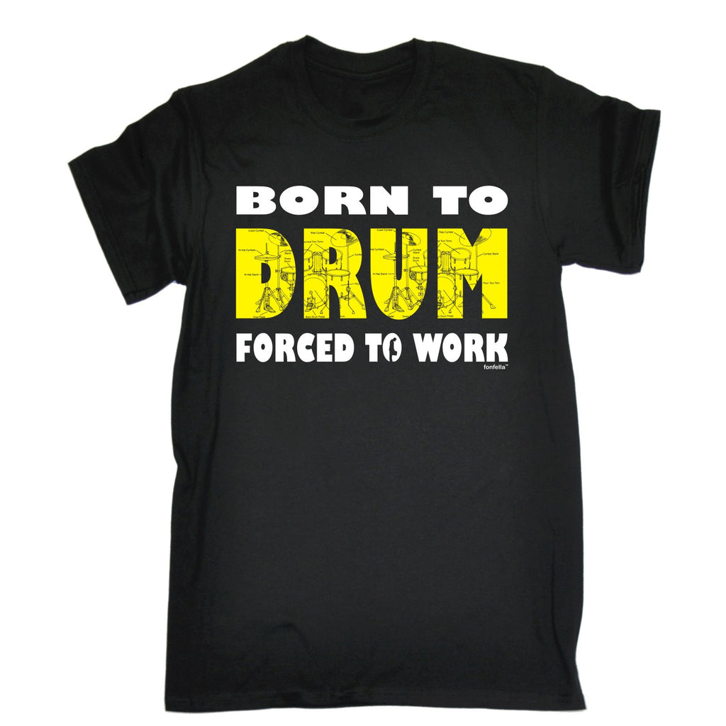 Banned Member Men's Born To Drum Forced To Work Drummer T-Shirt