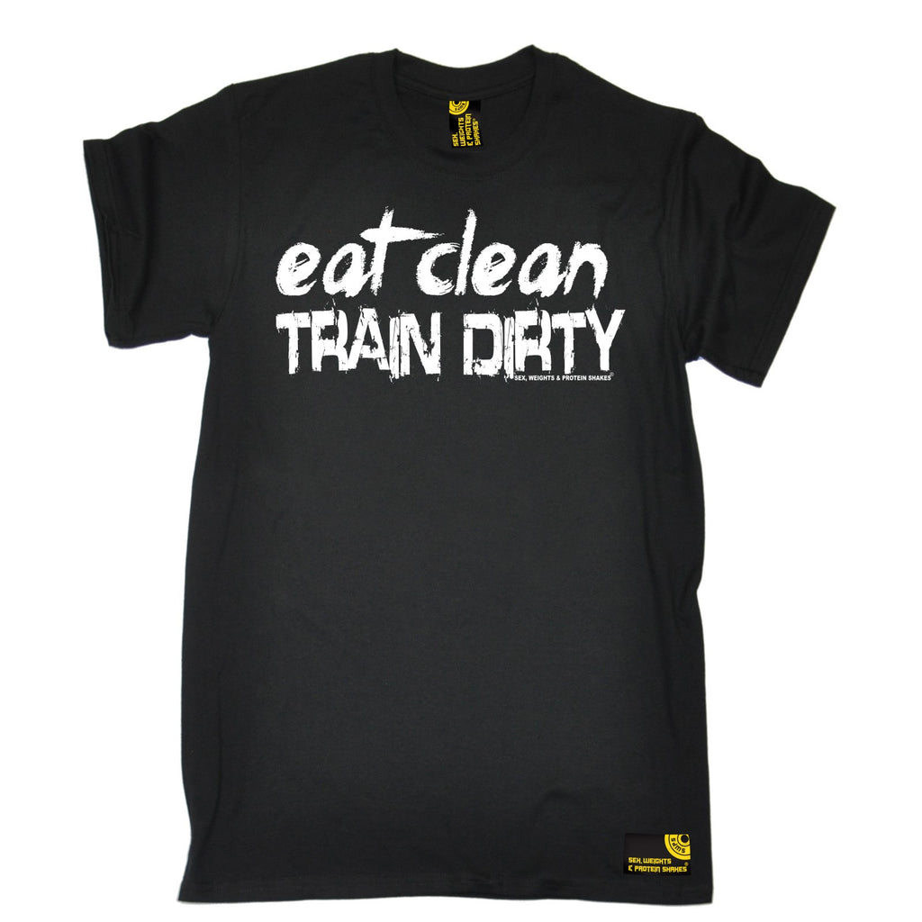 SWPS Men's Eat Clean Train Dirty Sex Weights And Protein Shakes Gym T-Shirt