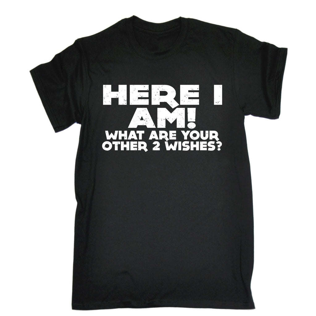 123t Men's Here I Am What Are Your Other 2 Wishes? Funny T-Shirt