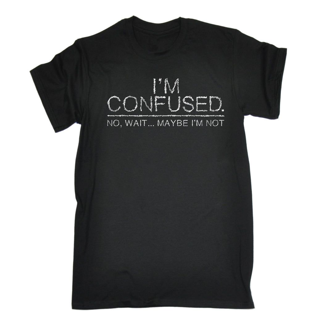 123t Men's I'm Confused No Wait ... Maybe I'm Not Funny T-Shirt