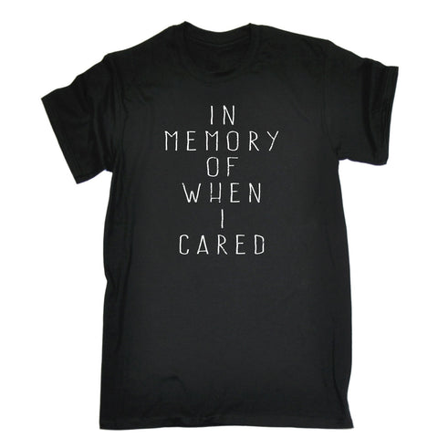 123t Men's In Memory Of When I Cared Funny T-Shirt