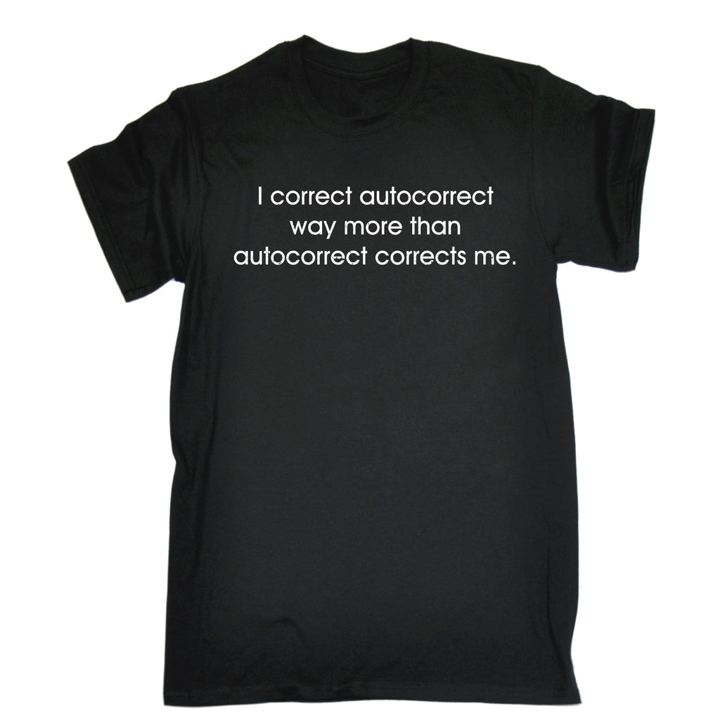 123t Men's I Correct Autocorrect Way More Than Autocorrect Corrects Me Funny T-Shirt