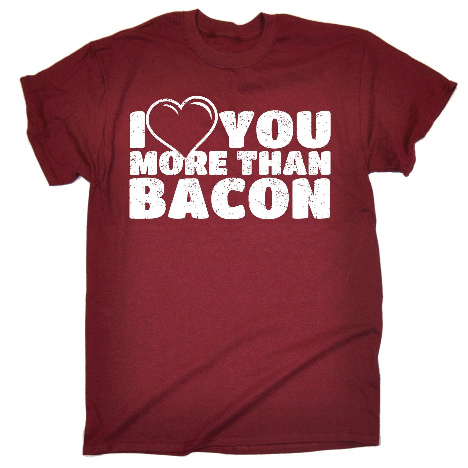 Details About I LOVE YOU MORE THAN BACON T SHIRT Tee Humour Husband Wife Funny Birthday Gift