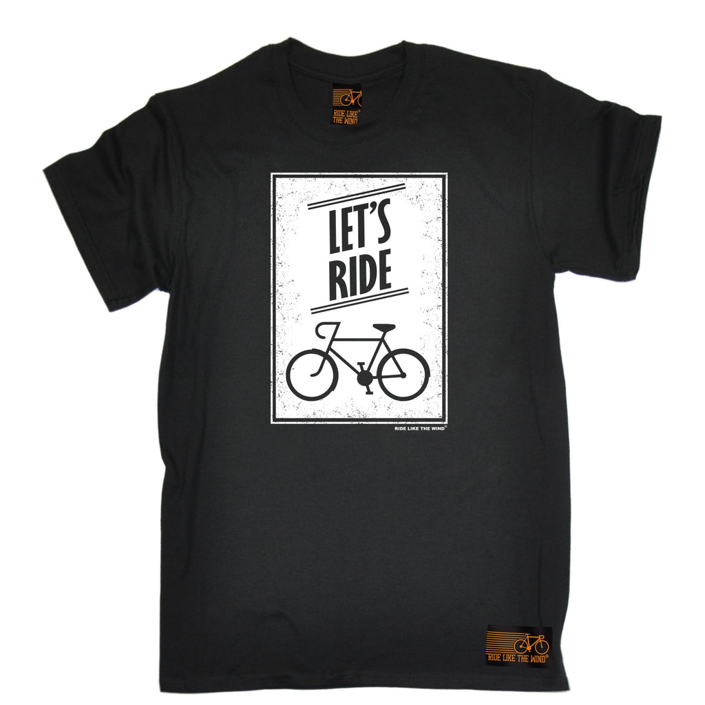 Ride Like The Wind Men's Let's Ride Cycling T-Shirt