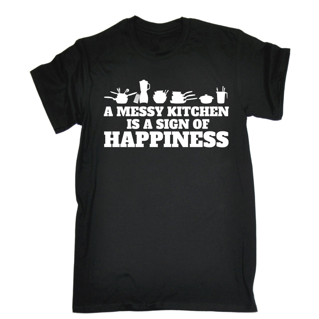 123t Men's A Messy Kitchen Is A Sign Of Happiness Kitchen Accessories Design Funny T-Shirt