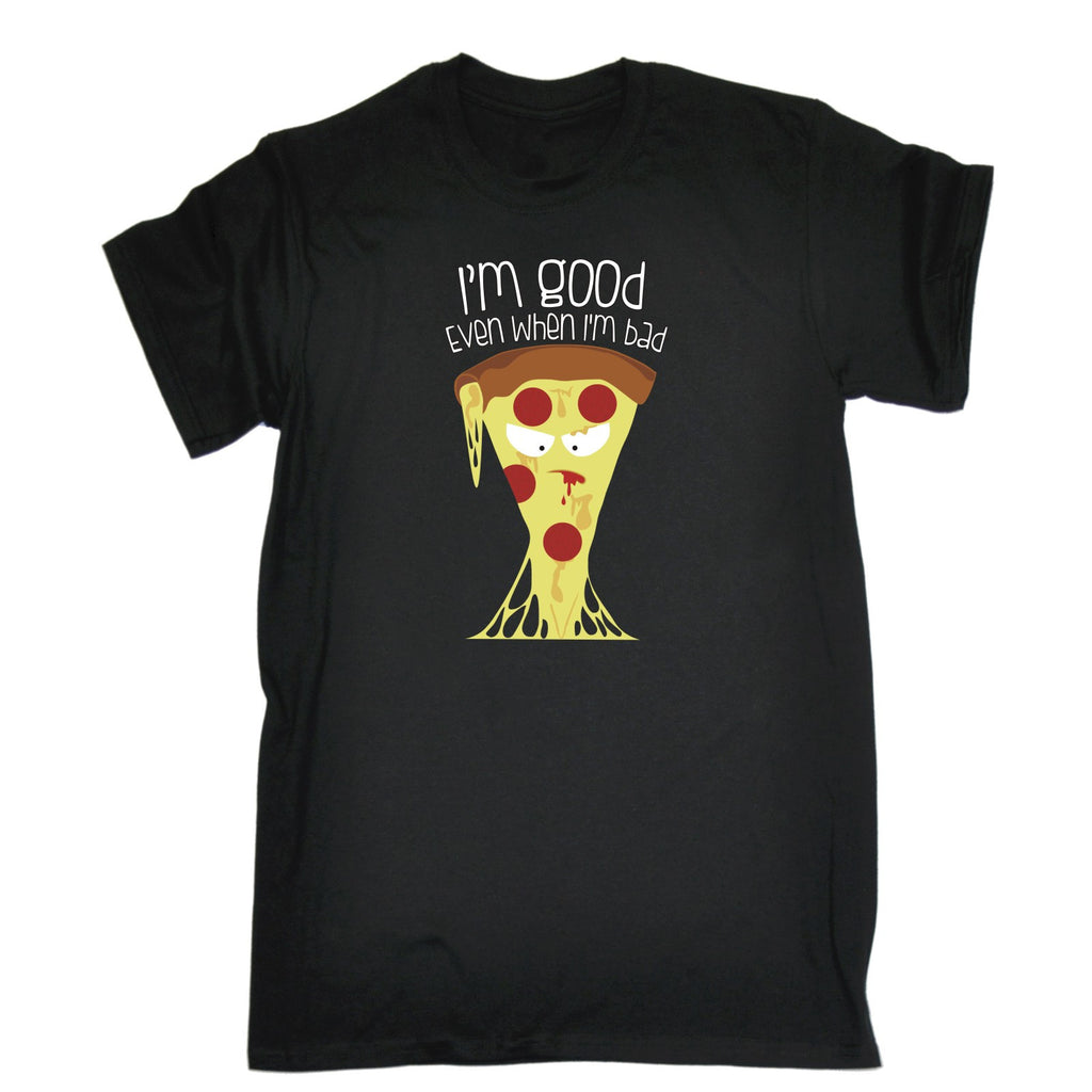 123t Men's I'm Good Even When I'm Bad Pizza Design Funny T-Shirt