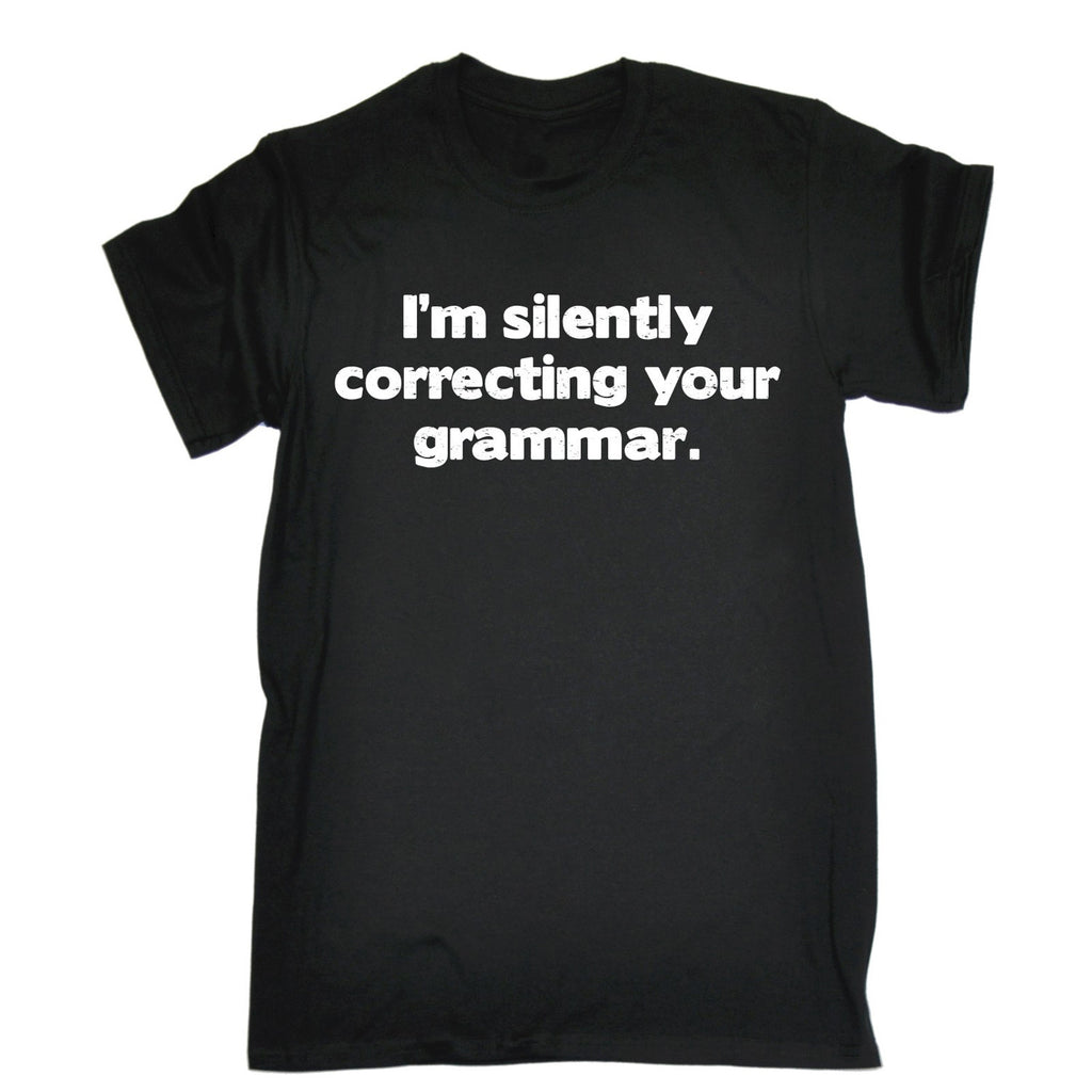123t Men's I'm Silently Correcting Your Grammar Funny T-Shirt