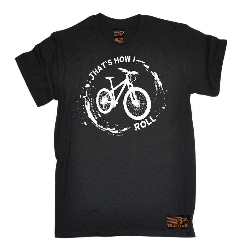 Ride Like The Wind Men's That's How I Roll Mountain Bike Cycling T-Shirt