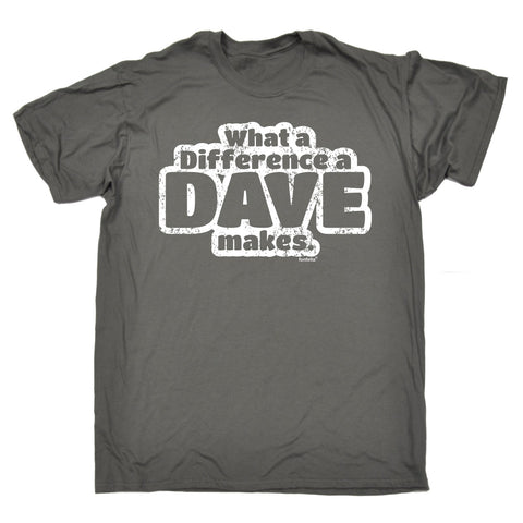 123t Men's What A Difference A Dave Makes Funny T-Shirt