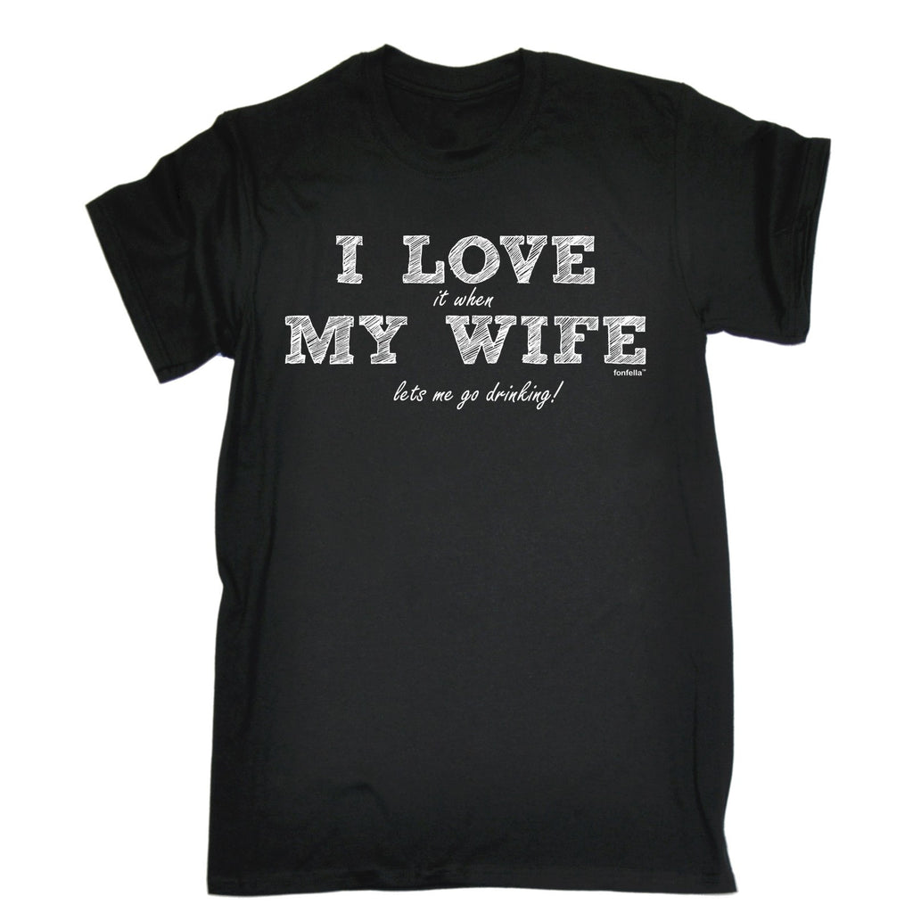 123t Men's I Love It When My Wife Lets Me Go Drinking Funny T-Shirt