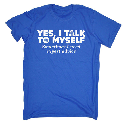 123t Men's Yes I Talk To Myself Sometimes I Need Expert Advice Funny T-Shirt