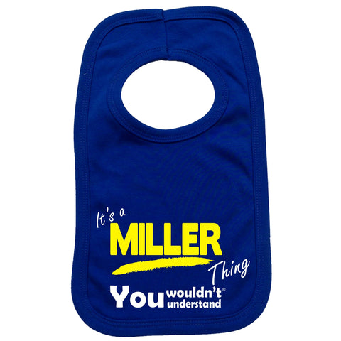 123t Baby It's A Miller Thing You Wouldn't Understand Funny Baby Bib