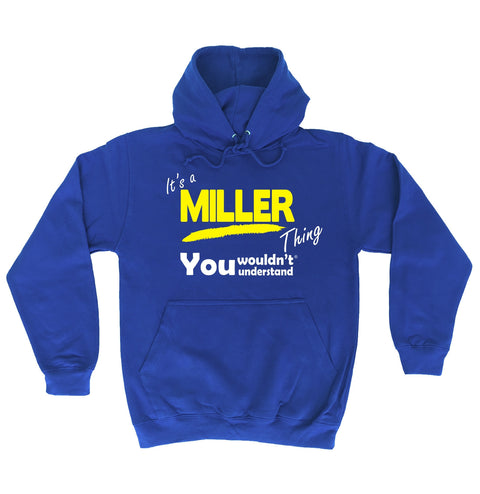 123t It's A Miller Thing You Wouldn't Understand Funny Hoodie