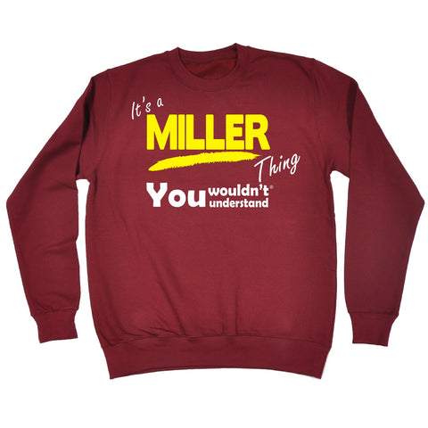 123t It's A Miller Thing You Wouldn't Understand Funny Sweatshirt