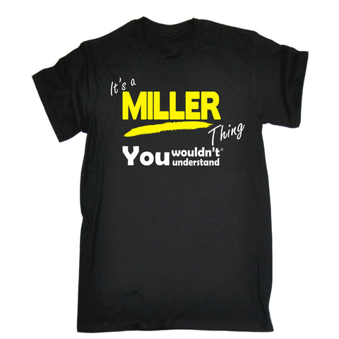 123t Men's It's A Miller Thing You Wouldn't Understand Funny T-Shirt, Its A Surname Thing