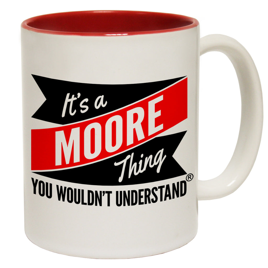 123t New It's A Moore Thing You Wouldn't Understand Funny Mug, 123t Mugs