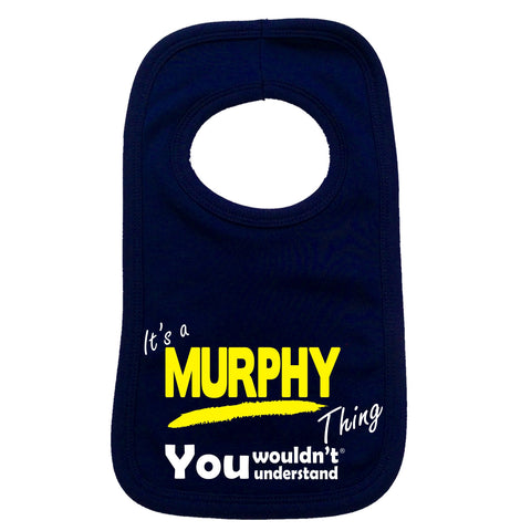 123t Baby It's A Murphy Thing You Wouldn't Understand Funny Baby Bib