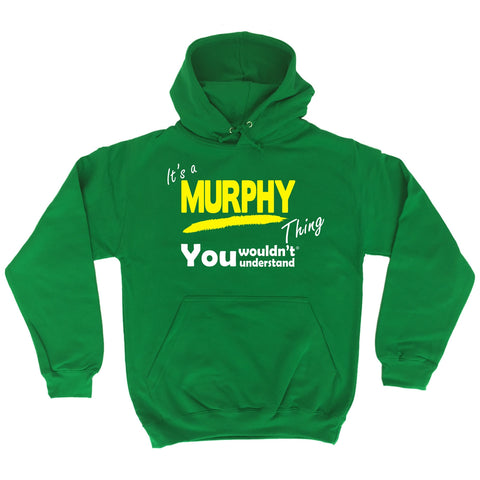 123t It's A Murphy Thing You Wouldn't Understand Funny Hoodie
