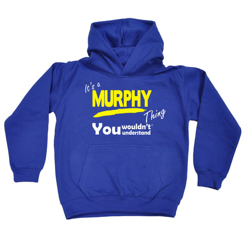 123t Kids It's A Murphy Thing You Wouldn't Understand Funny Hoodie Ages 1-13