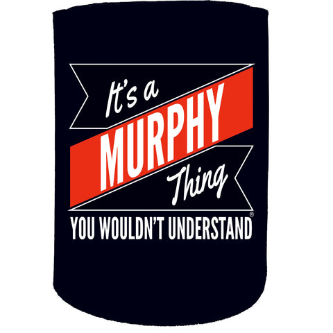 123t Stubby Holder - Murphy Thing Surname - Funny Novelty Birthday Gift Joke Beer Can Bottle