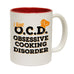 123t I Have OCD ... Cooking Disorder Funny Mug