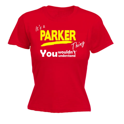 123t Women's It's A Parker Thing You Wouldn't Understand Funny T-Shirt