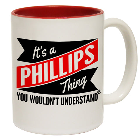 123t New It's A Phillips Thing You Wouldn't Understand Funny Mug, 123t Mugs