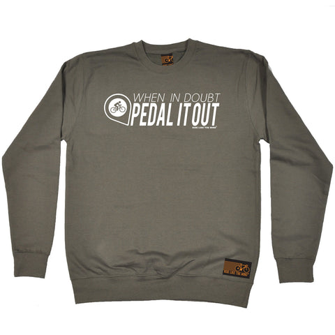 Ride Like The Wind When In Doubt Pedal It Out Cycling Sweatshirt