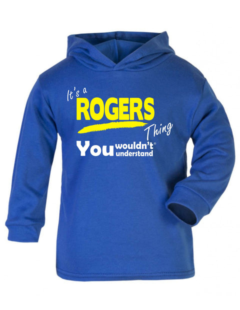 123t Baby It's A Rogers Thing You Wouldn't Understand Funny Toddlers Cotton Hoodie