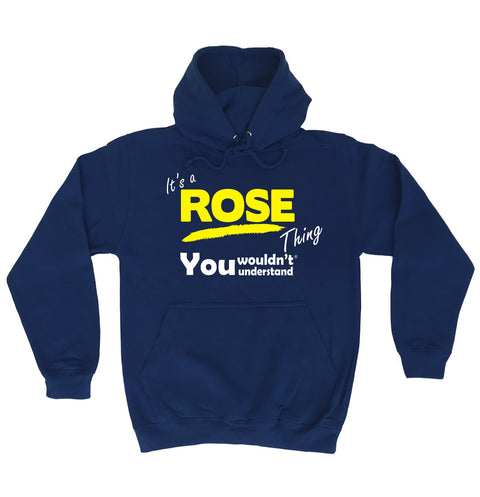 123t It's A Rose Thing You Wouldn't Understand Funny Hoodie