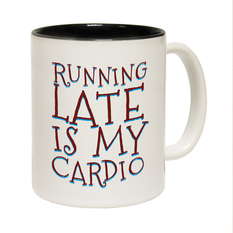 123T Funny Mugs - Running Late Is Cardio Cool - Coffee Cup