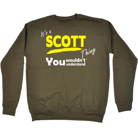 123t It's A Scott Thing You Wouldn't Understand Funny Sweatshirt