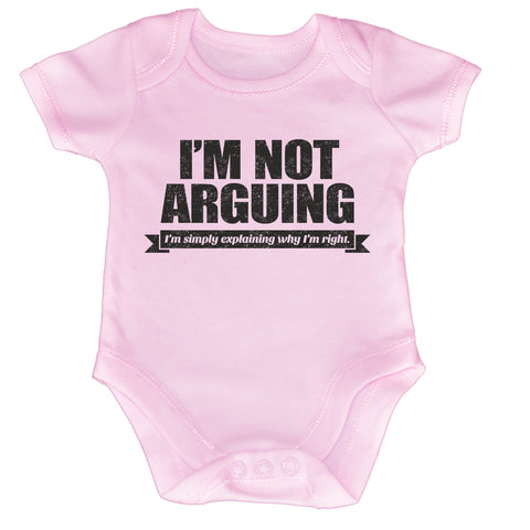 123t Baby I'm Not Arguing Simply Explaining Why I'm Right Funny Babygrow - 123t clothing gifts presents