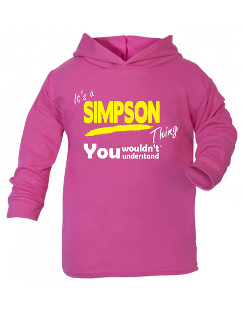 123t Baby It's A Simpson Thing You Wouldn't Understand Funny Toddlers Cotton Hoodie, Its A Surname Thing