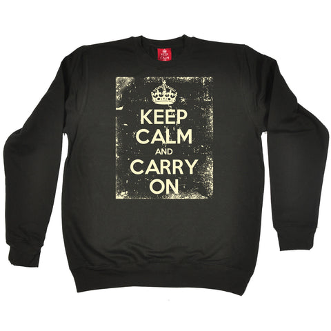 Official Keep Calm And Carry On ... Distressed Sweatshirt