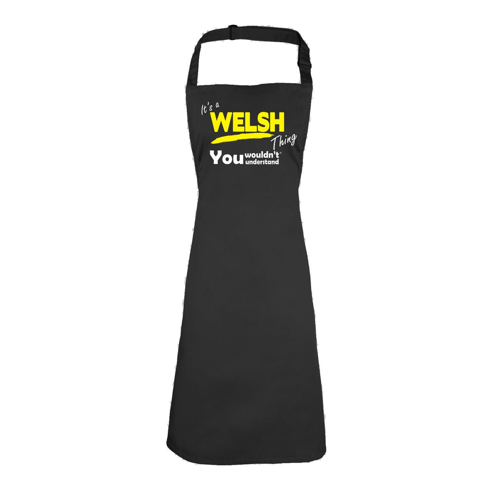 123t It's A Welsh Thing You Wouldn't Understand Funny Apron, Its A Surname Thing