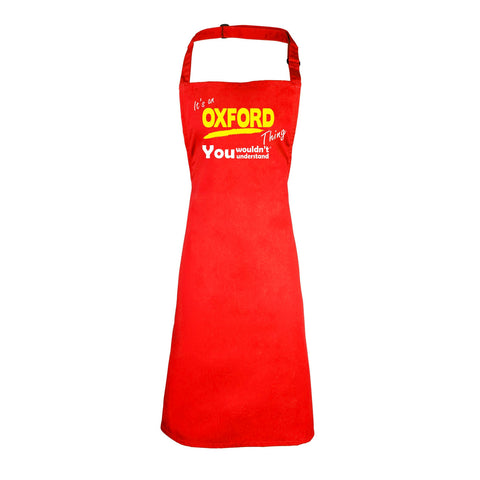 123t It's An Oxford Thing You Wouldn't Understand Funny Apron