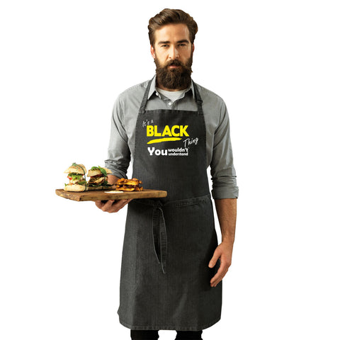 123t Its a Black Thing Funny Joke Surname Family Adult Kitchen Cooking PREMIER APRON