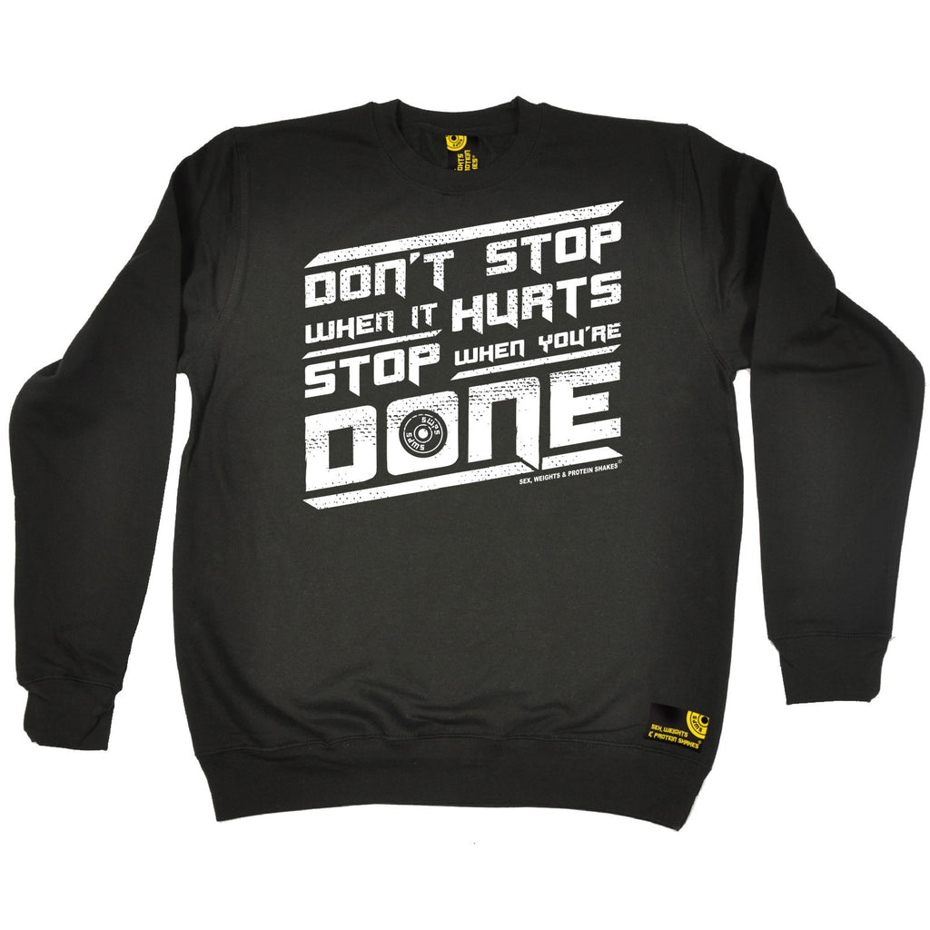 SWPS Don't Stop When It Hurts Sex Weights And Protein Shakes Gym Sweatshirt