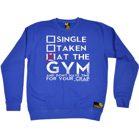 Sex Weights and Protein Shakes Single Taken At The Gym Sex Weights And Protein Shakes Sweatshirt