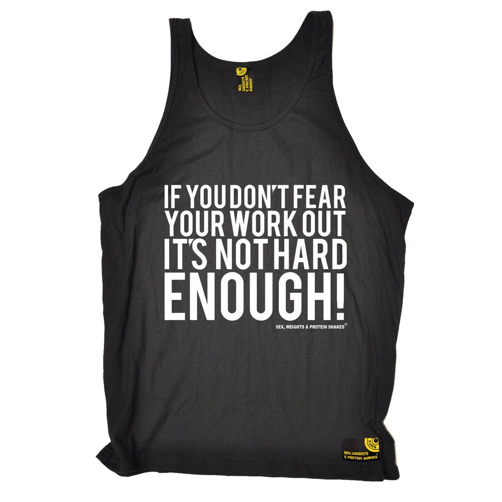 SWPS If You Don't Fear Your Work Out Sex Weights And Protein Shakes Gym Vest Top