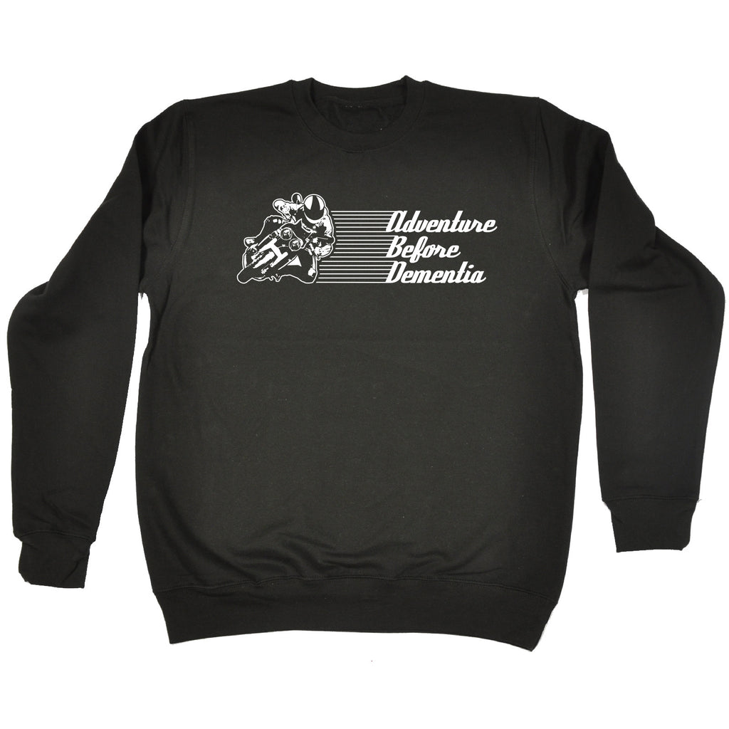 123t Adventure Before Dementia Motorbike Funny Sweatshirt - 123t clothing gifts presents