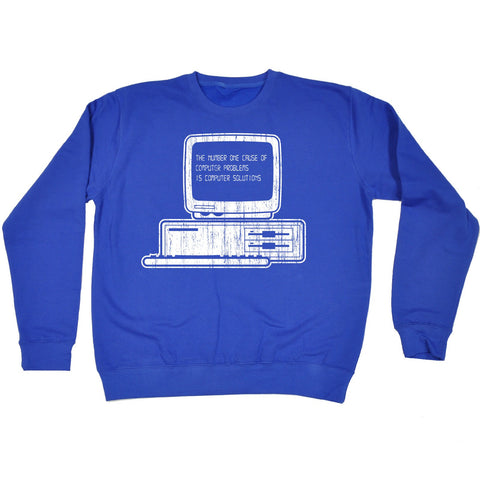 123t The Number One Cause Of Computer Problems Is Computer Solutions Funny Sweatshirt