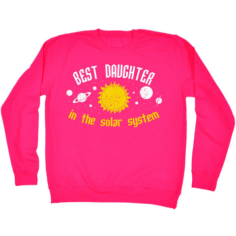 123t Best Daughter In The Solar System Galaxy Design Funny Sweatshirt
